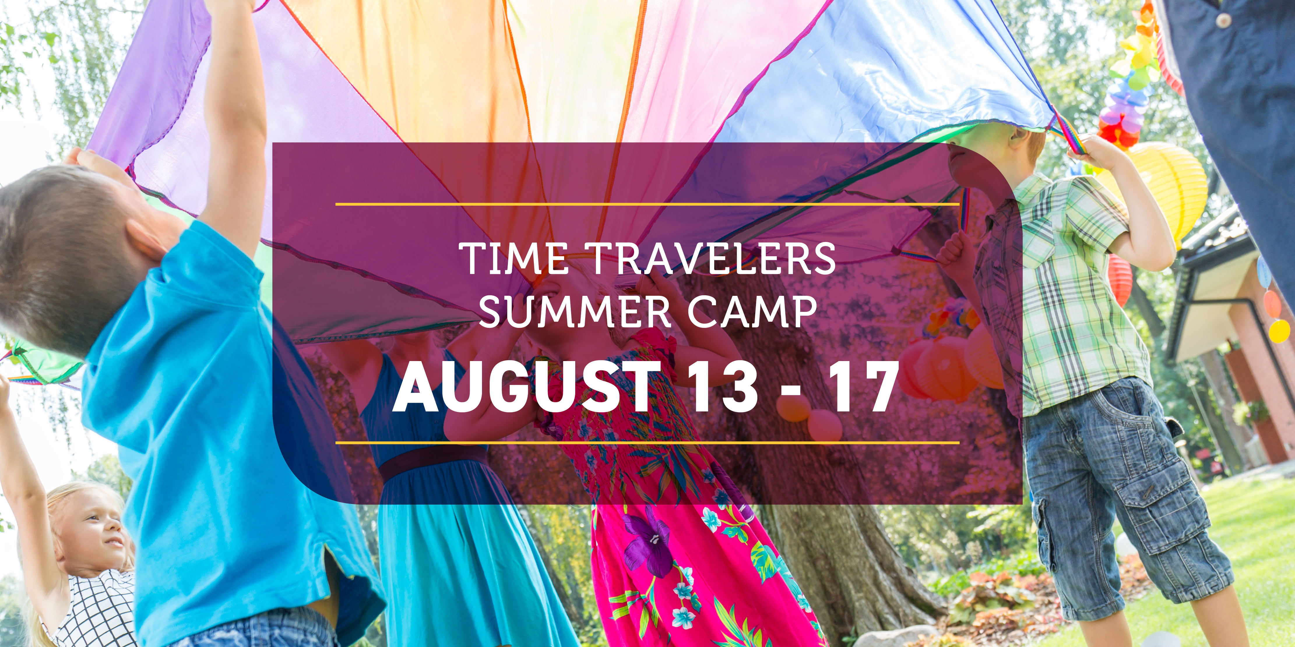 Time Travelers Camp at the Museum