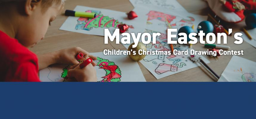 """Web Banner showing little boy colouring an image of a wreath with text overlay """"Mayor Easton's Children's Christmas Card Drawing Contest"""""""