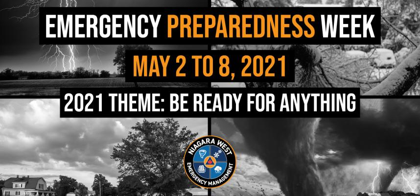 Emergency Preparedness Week is May 2-8, 2021 Theme: Be Ready for Anything